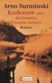 Kudenow oder An fremden Wassern weinen