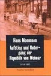 Aufstieg und Untergang der Republik von Weimar 1918 -