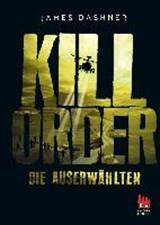Maze Runner 04. Die Auserwählten - Kill Order | James Dashner |