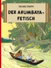 Tim und Struppi 05. Der Arumbaya-Fetisch