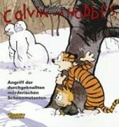 Calvin & Hobbes 07 - Angriff der durchgeknallten mörderischen Schneemutanten