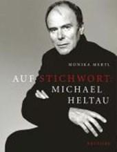 Auf Stichwort: Michael Heltau