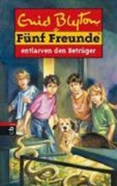 Fünf Freunde 37. Fünf Freunde entlarven den Betrüger