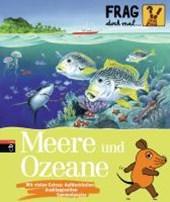 Frag doch mal ... die Maus! - Meere und Ozeane