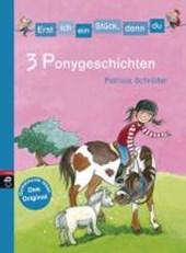 Erst ich ein Stück, dann du - 3 Ponygeschichten