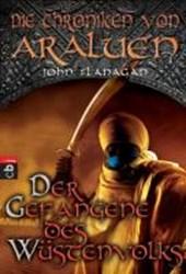Die Chroniken von Araluen 07 - Der Gefangene des Wüstenvolks