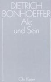 Akt und Sein - Werke, Band