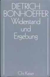 Dietrich Bonhoeffer - Werke Band 8: Widerstand und Ergebung