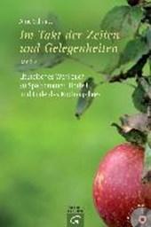 Im Takt der Zeiten und Gelegenheiten - Liturgisches Werkbuch zu Spätsommer, Herbst und Ende des Kirchenjahres