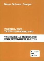 Technische Mechanik und Festigkeitslehre. Formel- und Tabellensammlung
