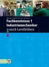 Fachkenntnisse 1. Industriemechaniker. Nach Lernfeldern 5 - 9.