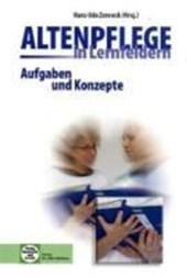 Altenpflege in Lernfeldern. Aufgaben und Konzepte