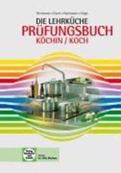 Die Lehrküche - Prüfungsbuch Köchin/Koch