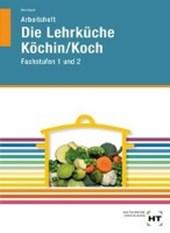 Arbeitsheft Die Lehrküche Köchin/Koch Fachstufen