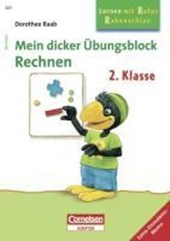 Lernen mit Rufus Rabenschlau. Mein dicker Übungsblock Rechnen. 2. Klasse