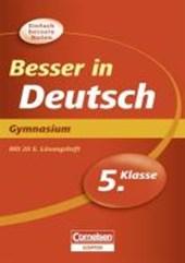Besser in der Sekundarstufe I. Deutsch 5. Schuljahr. Gymnasium