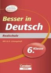 Besser in der Sekundarstufe I Deutsch 6. Schuljahr. Realschule