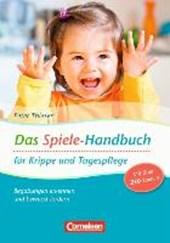 Das Spiele-Handbuch für Krippe und Tagespflege