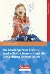 Im Kindergarten kreativ und effektiv lernen - auf die Umgebeung kommt es an