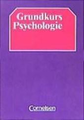 Grundkurs Psychologie. Schülerbuch