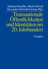 Transnationale Öffentlichkeiten und Identitäten im 20. Jahrhundert