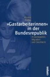 »Gastarbeiterinnen« in der Bundesrepublik