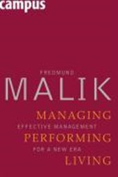 Managing Performing Living - Effective Management for a New Era