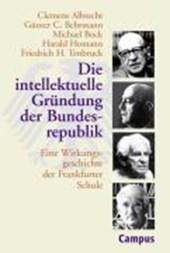 Die interlektuelle Gründung der Bundesrepublik