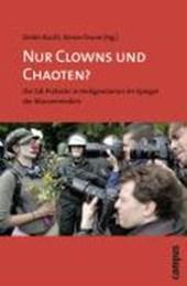 Nur Clowns und Chaoten?