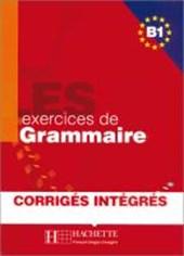 LES exercices de Grammaire B1. Übungsbuch