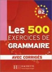 Les exercices de Grammaire B2. Übungsbuch