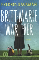 Backman*Britt-Marie war hier | Fredrik Backman |