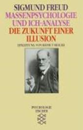 Massenpsychologie und Ich-Analyse / Die Zukunft einer Illusion