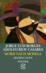 Mord nach Modell | Jorge Luis Borges |