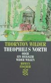 Theophilus North oder Ein Heiliger wider Willen | Thornton Wilder |