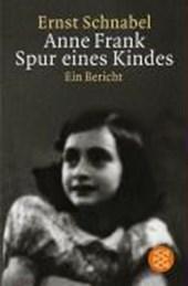 Anne Frank. Spur eines Kindes