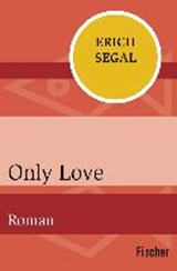 Only Love | Erich Segal |