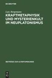 Kraftmetaphysik und Mysterienkult im Neuplatonismus