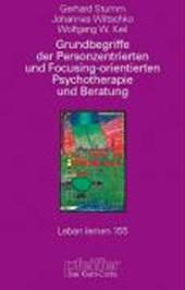 Grundbegriffe der Personzentrierten und Focusing-orientierten Psychotherapie und Beratung