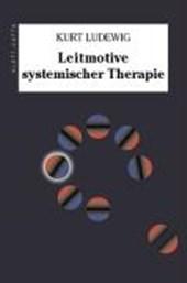 Leitmotive systemischer Therapie
