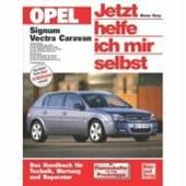 Opel Signum / Opel Vectra Caravan. Jetzt helfe ich mir selbst