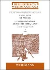 Caesii Bassi De metris et Atilii Fortunatiani De metris Horatianis