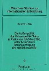 Die Außenpolitik der Volksrepublik China in Afrika von 1969 bis 1983, unter besonderer Berücksichtigung des südlichen Afrika