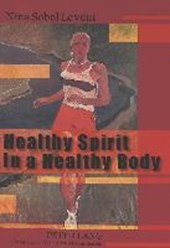 Healthy Spirit in a Healthy Body | Nina Sobol Levent |