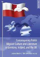 Contemporary Polish Migrant Culture and Literature in Germany, Ireland, and the UK | auteur onbekend |