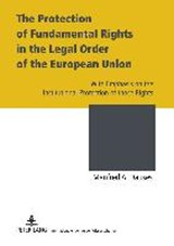 The Protection of Fundamental Rights in the Legal Order of the European Union | Manfred A. Dauses |