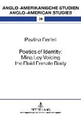 Poetics of Identity: Mina Loy Voicing the Fluid Female Body | Pavlina Ferfeli |