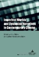 Imperfect Worlds and Dystopian Narratives in Contemporary Cinema | auteur onbekend |