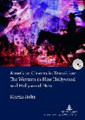 American Cinema in Transition: The Western in New Hollywood and Hollywood Now