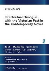 Intertextual Dialogue with the Victorian Past in the Contemporary Novel | Bozena Kucala |